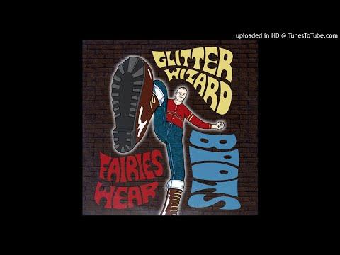 GLITTER WIZARD - Fairies Wear Boots  **including Lyrics**