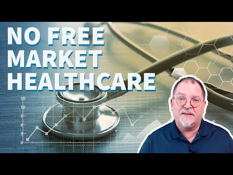 The U.S. Doesn't Have Free Market Healthcare