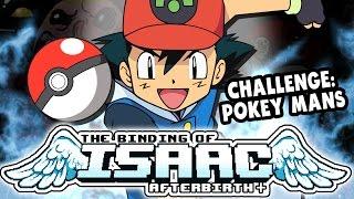 Challenge: Pokey Mans | Part 10 | Isaac: Afterbirth Plus