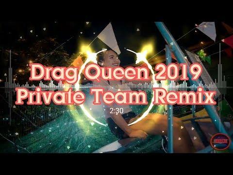 Drag Queen 2019, Private Team Remix, Full
