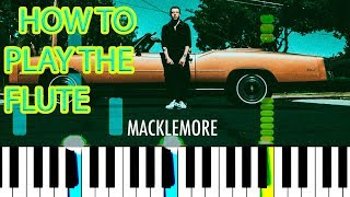 MACKLEMORE FEAT KING DRAINO - HOW TO PLAY THE FLUTE - EASY Piano tutorial [Synthesia]