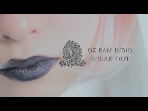 OZ RAM INDIO - BREAK OUT【Official Music Video】
