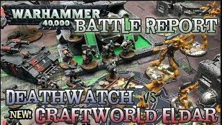 GMG 40k Battle Report - NEW Craftworlds Eldar vs. Deathwatch - 1750 ITC