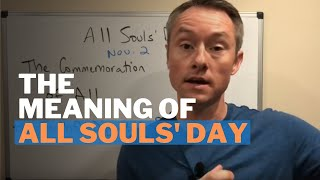The Meaning of All Souls' Day in the Catholic Church