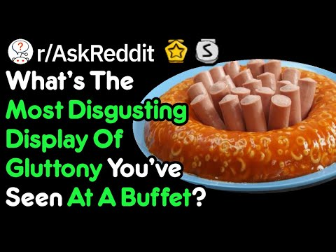 The Grossest Thing You've Seen At A Buffet (r/AskReddit)
