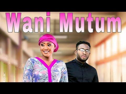 Download WANI MUTUM 1&2 LATEST HAUSA FILM