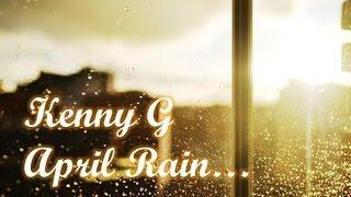 Kenny G - April Rain Resimi