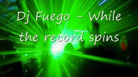 DJ Fuego - While the record spins