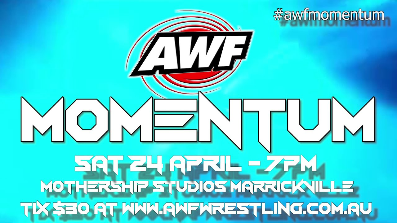 AWF Pro-Wrestling Momentum is this Sat 24 April in Marrickville, NSW!
