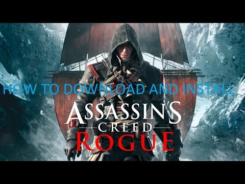 How to Download and Install Assassin's Creed Rogue 100% working [Torrent]