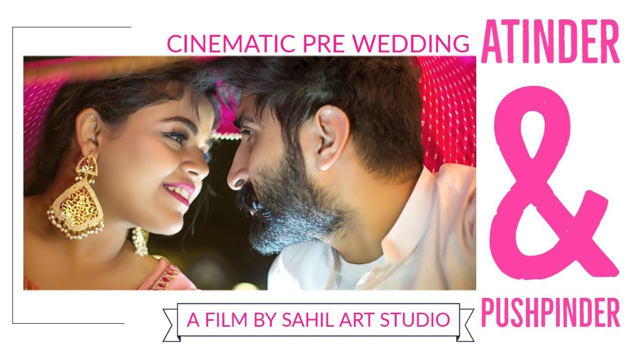 Download 2019 | Dachi waleya Best Punjabi Pre wedding | Atinder & Pushpinder | Sahil Art Studio