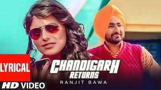 Ranjit Bawa: CHANDIGARH RETURNS (3 LAKH) Full Lyrical VIDEO | Jassi X | Latest Punjabi Song