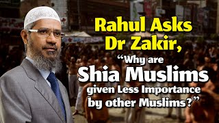 "Rahul Asks Dr Zakir, ""Why are Shia Muslims given Less Importance by Other Muslims?"""