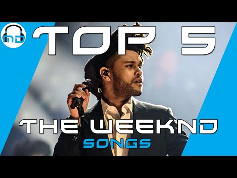 Top 5 The Weeknd Songs 2016