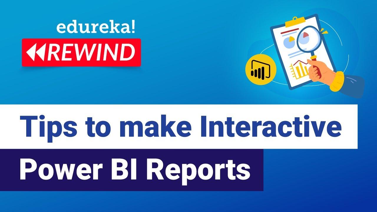 Download Tips to make Impactful & Interactive Power BI Reports | Edureka | Power BI Rewind - 2