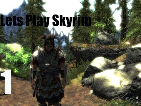 Let's Play Skyrim  Part 1 - The Land of my Fathers