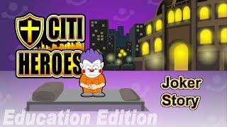 "Citi Heroes EP11 ""Joker Story"" @ Education Edition"