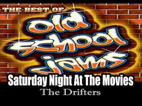 SATURDAY NIGHT AT THE MOVIES   The Drifters