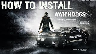 How to Install and Crack Watch Dogs - Reloaded [Tutorial] [With Proof]