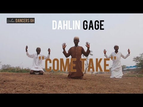 Dahlin Gage - COME TAKE (Official Dance Video) by URBAN DANCERS GH