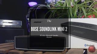Bose Soundlink Mini 2 Wireless Bluetooth Speaker Review