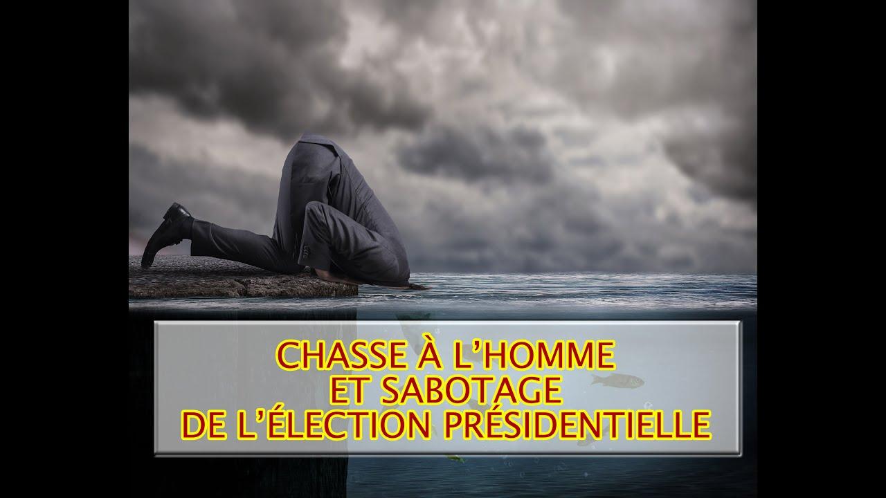 Chasse à l'Homme et Sabotage de l'Élection Présidentielle