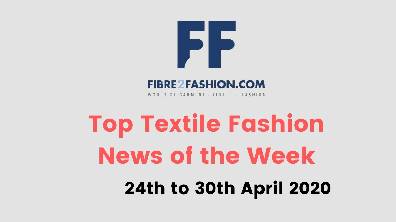 Top Textile & Fashion News of the Week | 24th to 30th April 2020