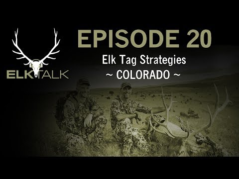 Colorado Elk Hunting Strategy - Elk Talk Podcast (Episode 20)