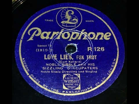 Noble Sissle and His Sizzling Syncopators - Love Lies (1928)
