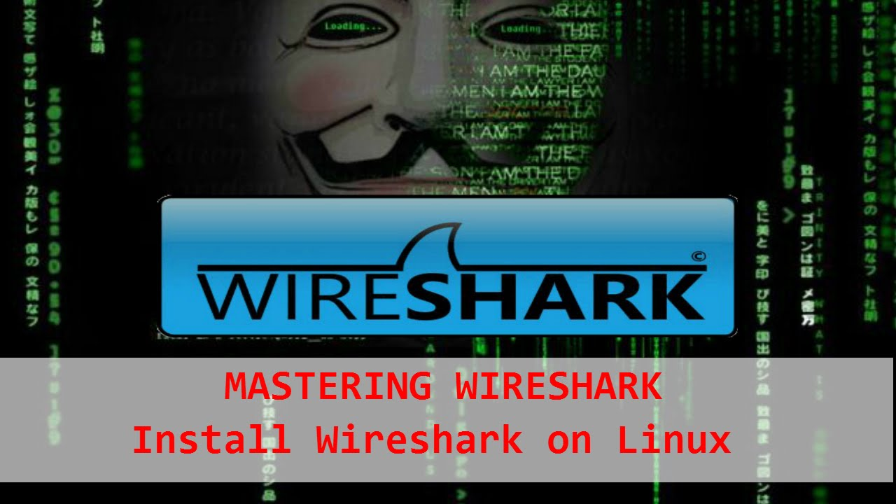 Mastering Wireshark - How to install Wireshark on Linux - YouTube