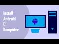 Cara Install Android di PC 100% Tanpa Emulator