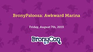 BronyPalooza: Awkward Marina