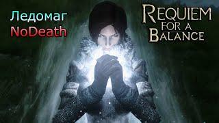Requiem for a Balance [NoDeath] #2 Бой за звание главного ледомага