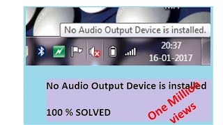 How to solve 'No Audio Output Device is Installed' problem: 100% Solved