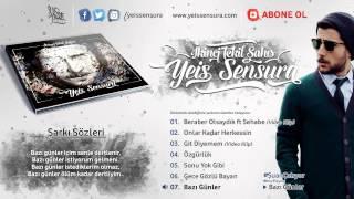 Yeis Sensura - Bazı Günler (Official Audio)