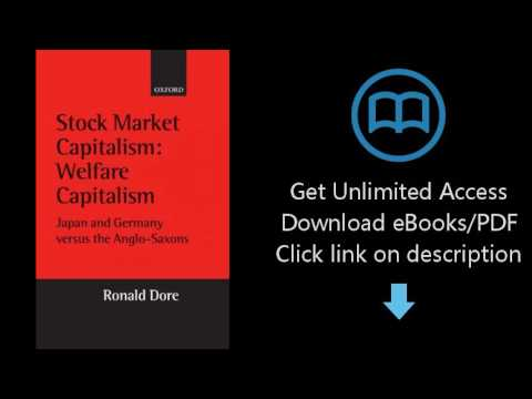 Download Stock Market Capitalism: Welfare Capitalism: Japan and Germany versus the Anglo-Sax [P.D.F]