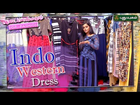 Indo Western Dress For Women ஆடையலங்காரம் 15-05-17 PuthuYugamTV Show Online