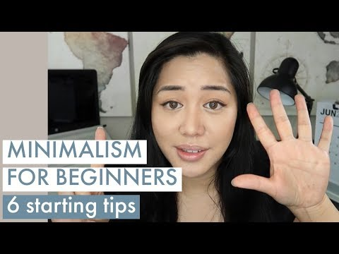 Beginning a Minimalist Lifestyle | 6 Tips for Becoming Minimalist