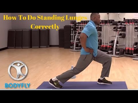 How To Do Standing Lunges Correctly