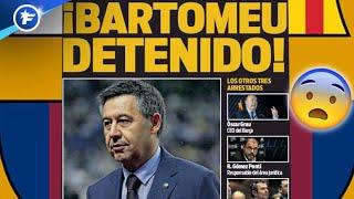 L'arrestation de Josep Maria Bartomeu fait le tour du monde | Revue de presse
