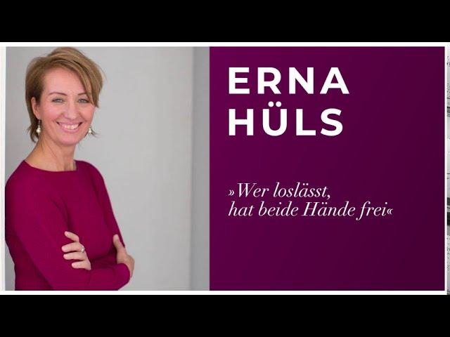 BRAIN&SOUL — Erna Hüls »Wer loslässt, hat beide Hände frei«