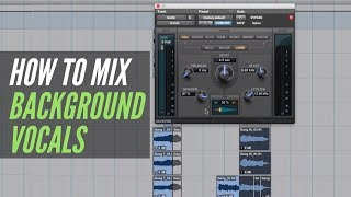 How To Mix Background Vocals