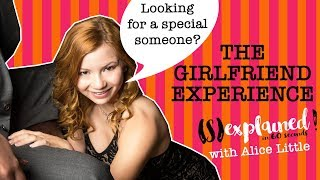 GFE/The Girlfriend Experience (S)explained in 60 secs