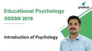 Introduction of Psychology for DSSSB | Educational Psychology | Gradeup