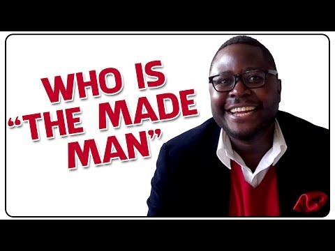 "Who is the ""The Made Man"""