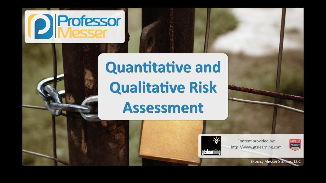 Quantitative and Qualitative Risk Assessment - CompTIA Security+ SY0-401: 2.1
