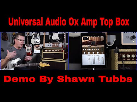 Universal Audio OX Amp Top Box Demo Video by Shawn Tubbs