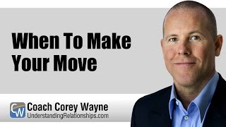 When To Make Your Move