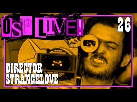 OSP LIVE! - DIRECTOR STRANGELOVE- SPOTLIGHT: STANLEY KUBRICK