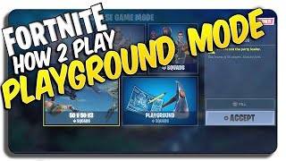 HOW to get PLAYGROUND MODE on Fortnite TODAY! (JULY 2 2018)